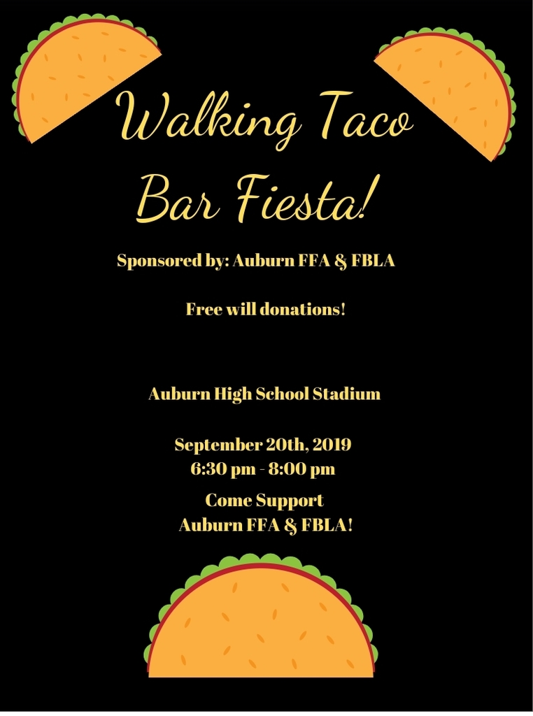 Join Auburn FFA & FBLA for the Walking Taco Bar before the homecoming football game tomorrow night!